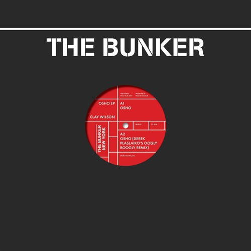 """Clay Wilson - """"Osho"""" EP (The Bunker New York 030) CLIPS"""