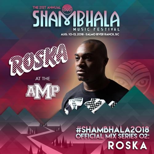 Shambhala 2018 Official Mix Series 02: Roska