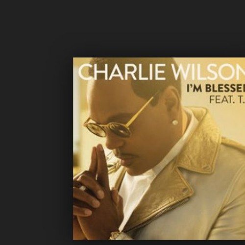 I'm Blessed - Charlie Wilson feat. T.I.  -instrumental