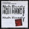 Calvin Harris ft. PARTYNEXTDOOR - Nuh Ready Nuh Ready (Mert Ayaz Remix)