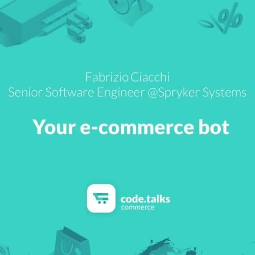 Code.talks Commerce 2018 - Your E - Commerce Bot - PODCAST