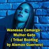 Wanessa Camargo - Mulher Gato (Tribal Bootleg By Alemao Guerrero)