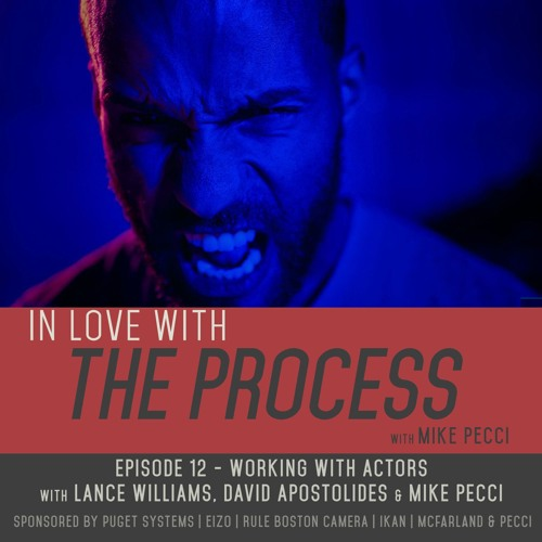 EP12 | Working with actors (feat. LANCE WILLIAMS & DAVE APOSTOLIDES)