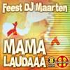 Feest DJ Maarten - Mama Laudaaa