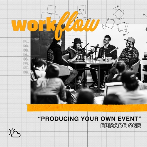 "Workflow • ""Producing Your Own Event"""
