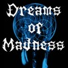 dreams of madness live