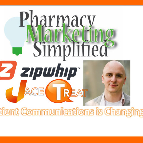 Communicating with Your Patients is Changing - Pharmacy Marketing Simplified - PPN Episode 598