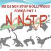 MS DJ NON STOP Bollywood Songs PAT 1.MP3