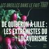 Les Oreilles Dans Le Fait-tout - De Quiberon à Lille, les extrémistes du locavorisme