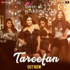 Tareefan _ Veere Di Wedding  _QARAN  Ft. Badshah _ Kareena Kapoor Khan, Sonam Ka.mp3