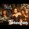 Tareefan- Veeray di wedding(Badshah ft.Qaran)2018