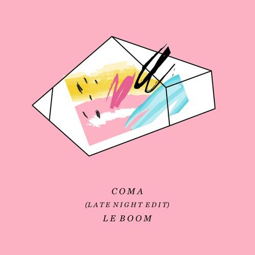 Le Boom - Coma (Late Night Edit)