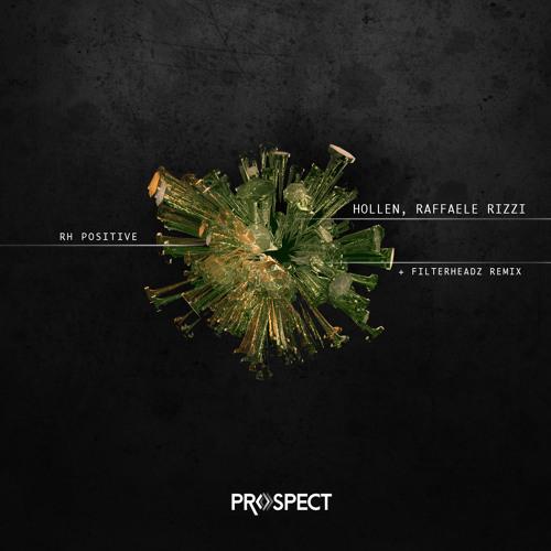 Hollen, Raffaele Rizzi - RH Positive (Filterheadz Remix)