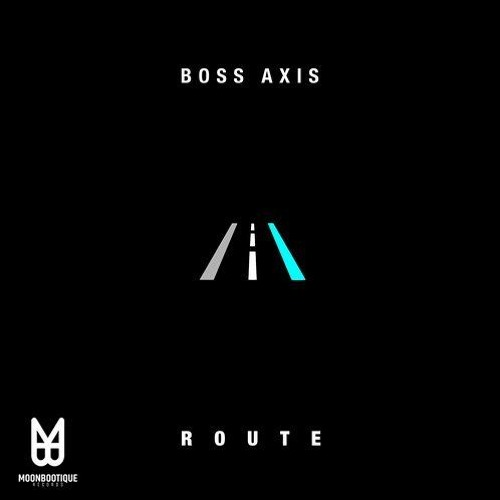 Boss Axis - ROUTE EP *OUT NOW (Moonbootique)