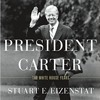 Interview with Ambassador Eizenstat, Author of President Carter: The White House Years (Part 3 of 4)