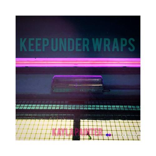 Keep Under Wraps