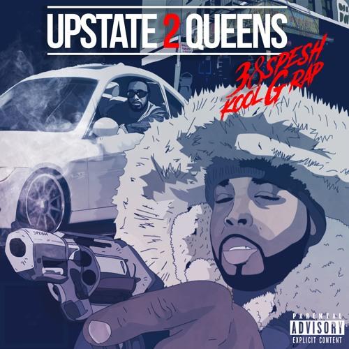 "38 Spesh &  Kool G Rap  ""Upstate 2 Queens"" (Prod. By: 38 Spesh)"