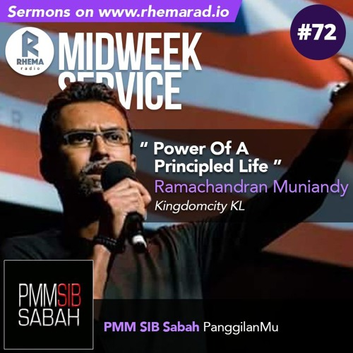 72: Power of a Principled Life - Ramachandran Muniandy (Kingdomcity)| PMM SIB Sabah - PanggilanMu
