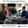 May 2018 | The View from Jamestown, Podcast Edition - Ep 005