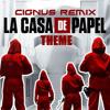 La Casa de Papel Theme (Cignus Remix Extended)