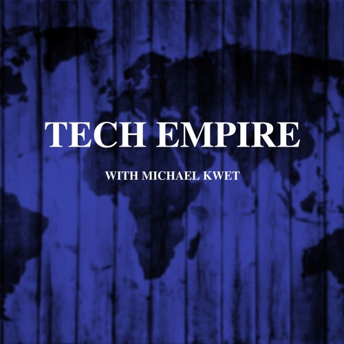 Tech Empire with Michael Kwet