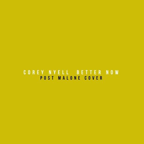 Post Malone Better Now: Better Now (Post Malone Cover) By Corey Nyell