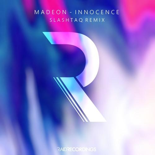 Madeon - Innocence (Slashtaq Remix) [RAID Archive]