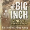 Lane And Theo PREVIEW - THE BIG INCH BY KIMBERLY FISH, NARRATED BY SYDNEY YOUNG