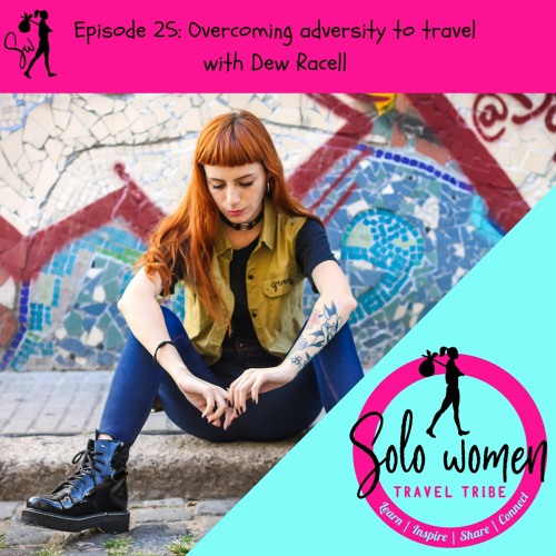 025: Overcoming Adversity To Travel With Dew Racell
