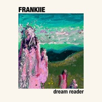 FRANKIIE - Dream Reader