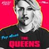 THE QUEENS (Pop Radio Mix)