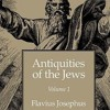 00 - Preface - Antiquities of the Jews Volume 1 by Flavius Josephus