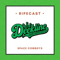 The Space Cowboys - Deekline RIPEcast Guest Mix