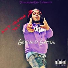 Gerald Gates - Aint Having Dat