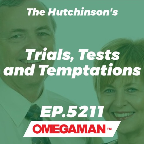 Episode 5211 - Trials, Tests and Temptations - The Hutchinson's