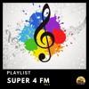 Download PLAYLIST SUPER 4 FM - VOL. 4 Mp3