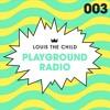 Louis The Child - Playground Radio #003