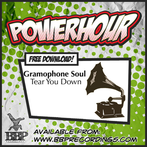 Gramophone Soul - Tear You Down (Power Hour Free Download)