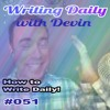 051 Writing Daily How To Write Daily