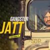 Gangster Jatt (Full Song) Sidhu Moose Wala Ft. Byg Byrd | New Punjabi Song 2018
