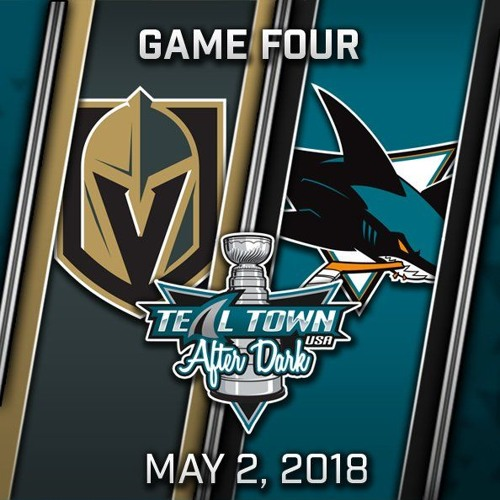 Teal Town USA After Dark (Postgame) West 2nd Round - Game 4 - Sharks @ Golden Knights - 5-2-2018