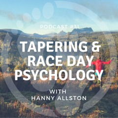#31 Tapering & Race Day Psychology with Hanny Allston
