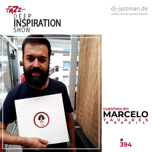 """Deep Inspiration Show 394 """"Guestmix by Marcelo Tavares (Brazil) [Deep Space Podcast]"""""""