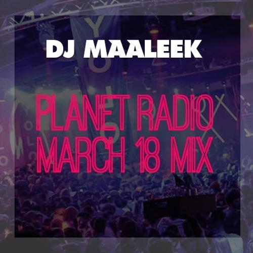 DJ MAALEEK - PLANET RADIO MIX 03-18
