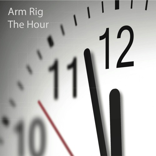 Arm Rig - The Hour