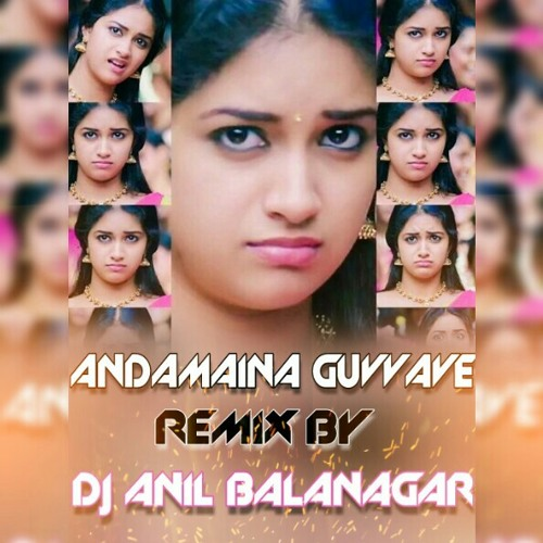 ANDAMAINA GUVVAVE SONG | REMIX BY DJ ANIL FROM BALANAGAR by ✪Dj