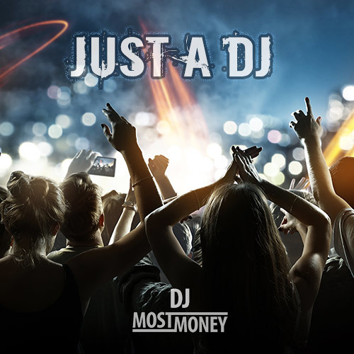 Dj Most Money - Just A DJ (Radio Mix)Snippet