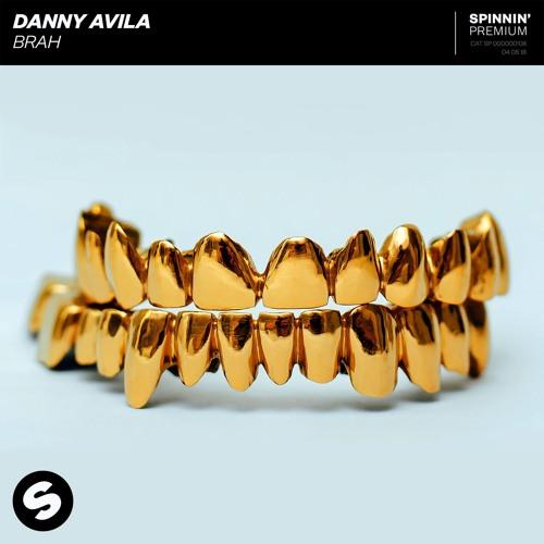 Danny Avila - BRAH [OUT NOW]