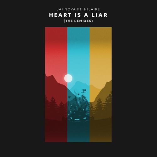 Jai Nova - Heart Is A Liar (ft. Hilaire) [The Remixes]