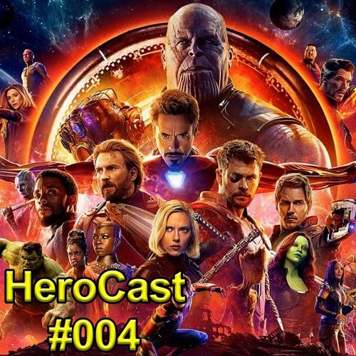 HeroCast 004 - Vingadores Guerra Infinita